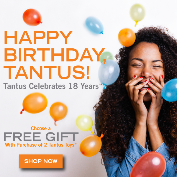 Tantus' 18th Birthday Sale!